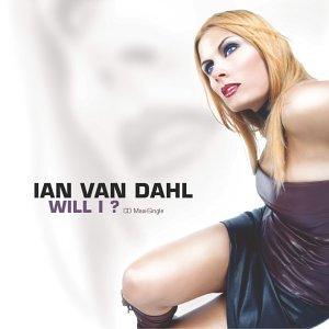 Ian Van Dahl - Will I - Zortam Music