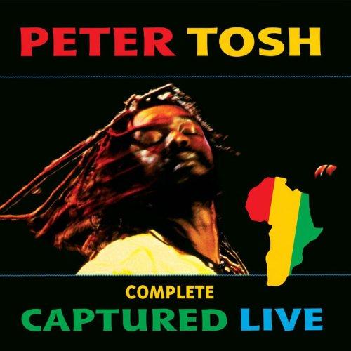 Peter Tosh - Complete Captured Live - Zortam Music