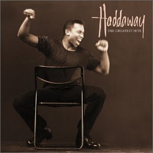 Haddaway: The Greatest Hits