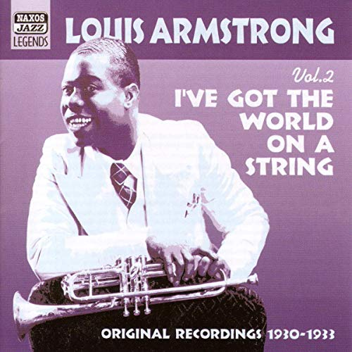 Louis Armstrong, Volume 2: I've Got the World on a String, Original Recordings 1930-1933