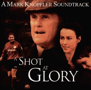 Mark Knopfler - A shot at glory - Zortam Music