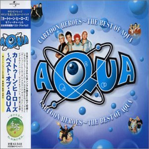 Aqua - Cartoon Heroes: the Best of Aqua - Zortam Music
