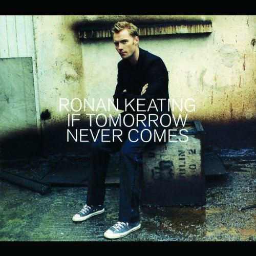 Ronan Keating - If Tomorrow Never Comes 1 - Zortam Music