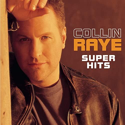 COLLIN RAYE - Super Hits (Rm) - Zortam Music