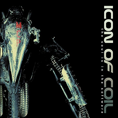 Icon Of Coil - The Soul is in the Software - Zortam Music