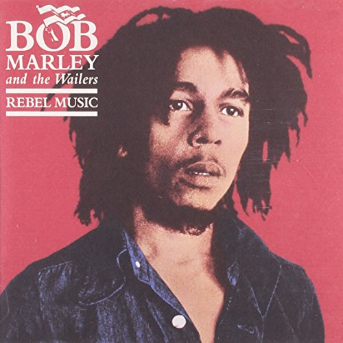 Bob Marley & The Wailers - Rebel Music: Remastered - Zortam Music