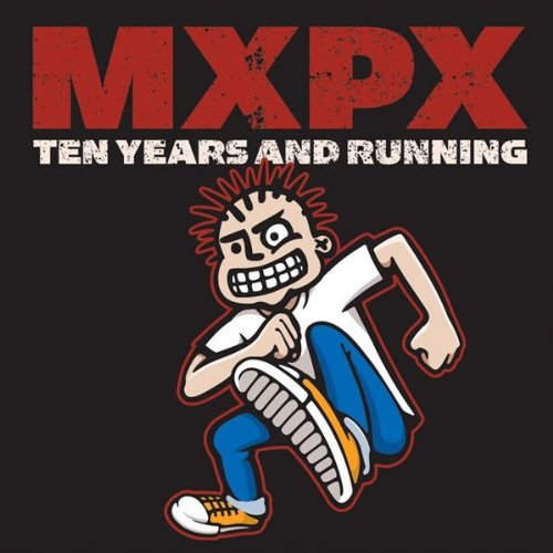 MxPx - Ten Years and Running - Zortam Music