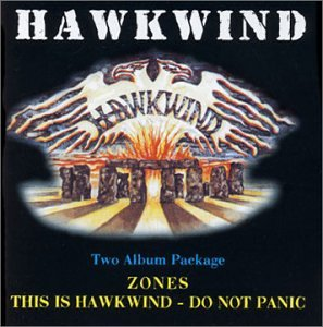 Zones / This Is Hawkwind: Do Not Panic