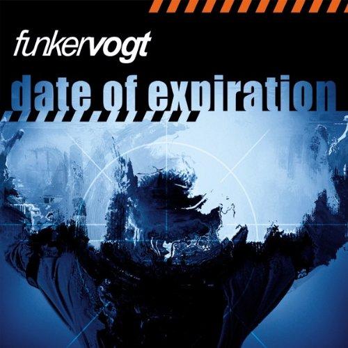 Funker Vogt - Date of Expiration (Mouldy) Lyrics - Zortam Music