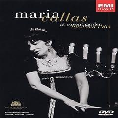 Maria Callas: At Covent Garden 1962 and 1964