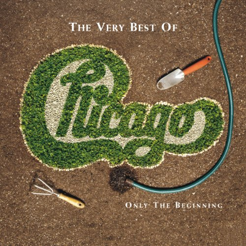 Chicago - The Very Best Of: Only The Beginning - Zortam Music