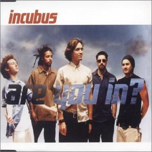 Incubus - Are You In? - Zortam Music