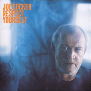 Joe Cocker - Respect Yourself - Zortam Music