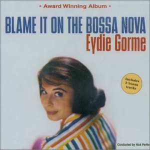 Eydie Gorme - Blame It on the Bossa Nova - Zortam Music