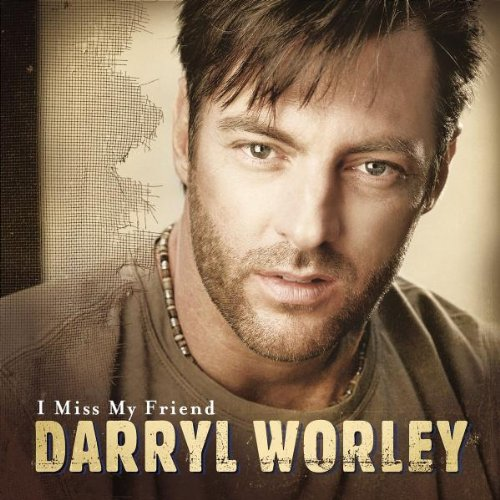 I Miss My Friend by Darryl Worley album cover