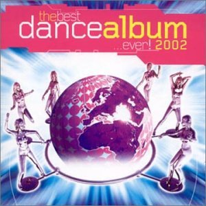 Various Artists - The Best Dance Album In The World...Ever! - Zortam Music