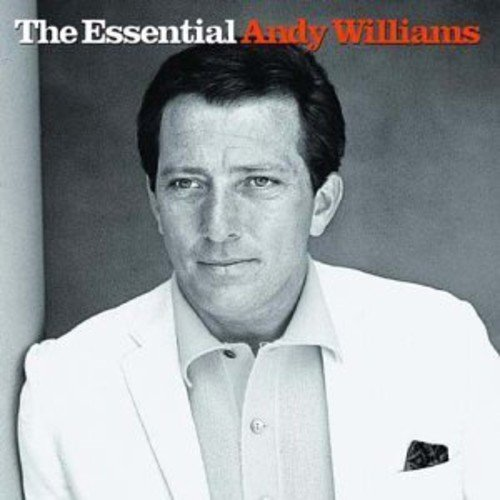 Andy Williams - The Essential Andy Williams - Zortam Music