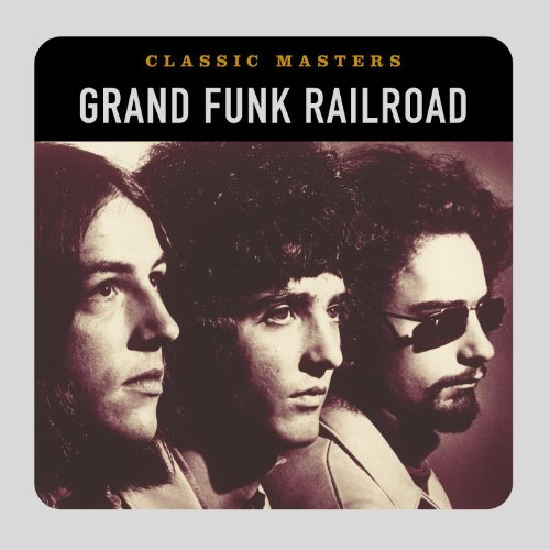 Grand Funk Railroad - Classic Masters - Zortam Music