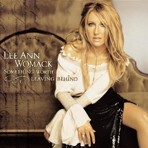 Lee Ann Womack - Something Worth Leaving Behind - Zortam Music