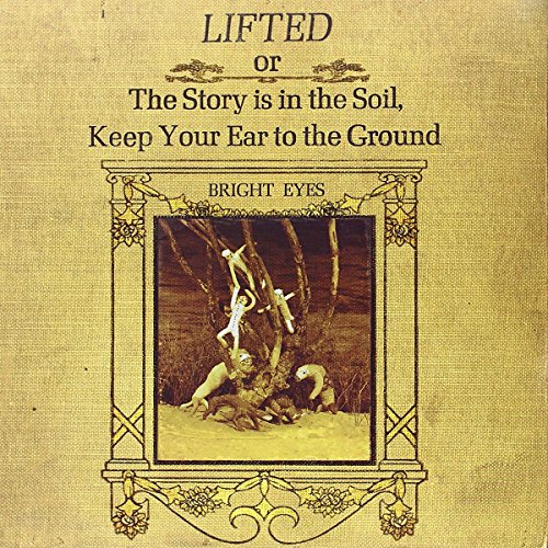 Bright Eyes - Lifted Or The Story Is In The - Zortam Music