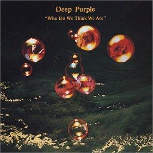 Deep Purple - Who Do We Think We Are - Zortam Music