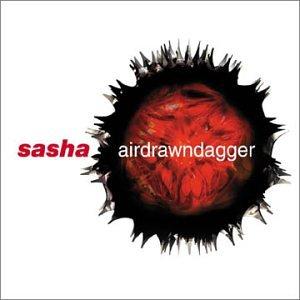Sasha - Airdrawndagger - Zortam Music