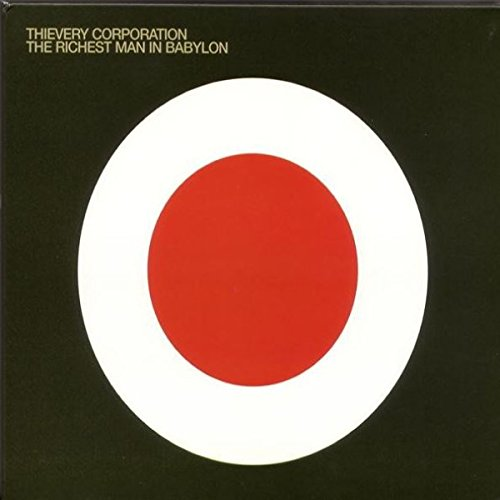 Thievery Corporation - The Richest Man In Babylon - Zortam Music