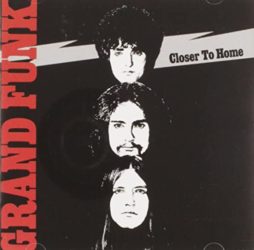 Grand Funk Railroad - Closer to Home - Zortam Music