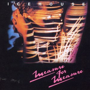 ICEHOUSE - Measure for Measure - Zortam Music