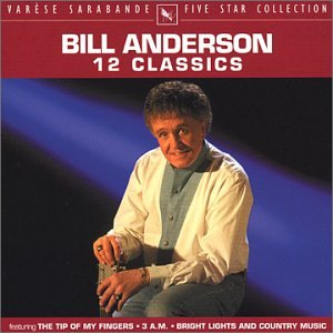 Bill Anderson - 12 Classics - Zortam Music