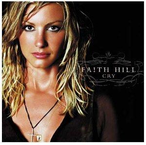 Faith Hill - Cry Lyrics - Zortam Music