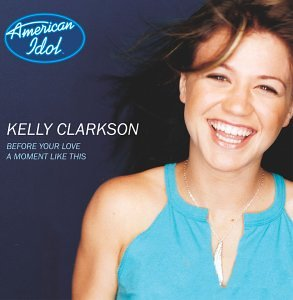 Kelly Clarkson - Before Your Love / A Moment Like This - Zortam Music