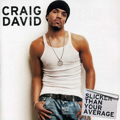 Craig David - Slicker Than Your Average-RETA - Zortam Music