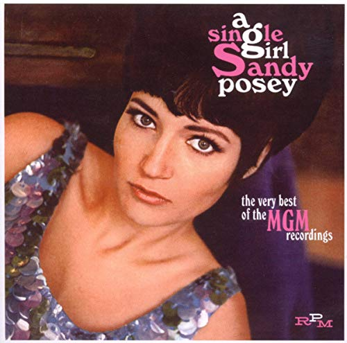 Sandy Posey - Single Girl: Very Best of Mgm Years - Zortam Music