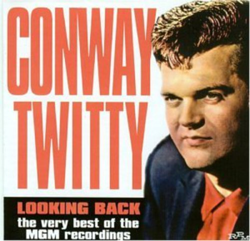 CONWAY TWITTY - Looking Back  The Very Best Of The Mgm Recordings - Zortam Music