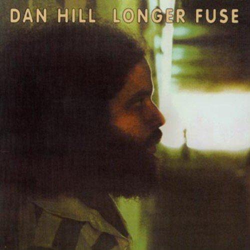 DAN HILL - Longer Fuse - Zortam Music