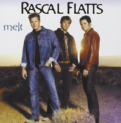 Rascal Flatts - Melt - Zortam Music