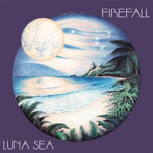 FIREFALL - Luna Sea - Zortam Music