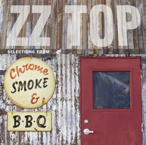 Zz Top - Chrome, Smoke & Bbq  The Zz Top Box - Zortam Music