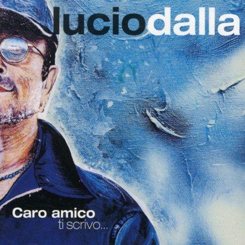 Lucio Dalla - Caro Amico Ti Scrivo - Zortam Music
