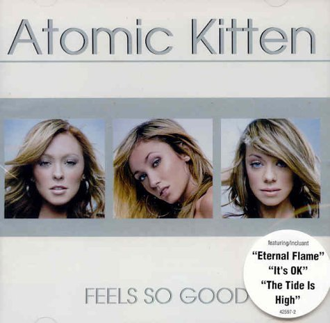 Atomic Kitten - Feels So Good [Canada] - Zortam Music
