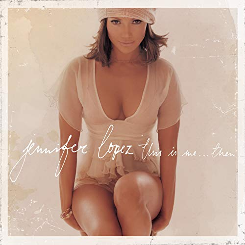 Jennifer Lopez - This Is Me ... Then - Zortam Music