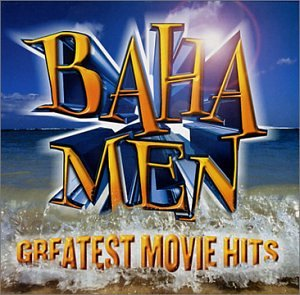 Baha Men - Baha Men - Greatest Movie Hits - Zortam Music