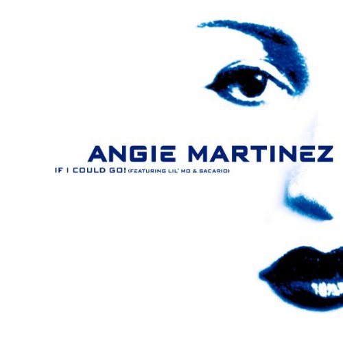 """Angie Martinez - """"If I Could Go"""" (Single)"""