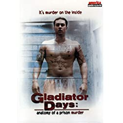 Gladiator Days - Anatomy of a Prison Murder
