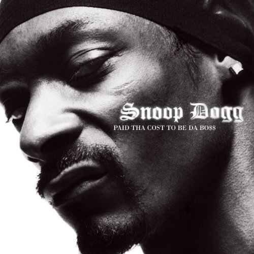 Snoop Dogg - Paid That Cost To Tha Boss - Zortam Music
