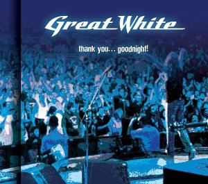 Great White - Thank You...Good Night - Zortam Music