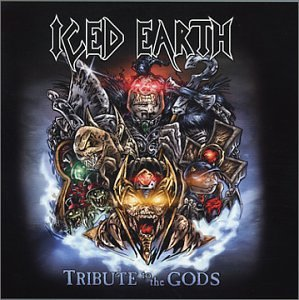 Iced Earth - Tribute To The Gods - Zortam Music