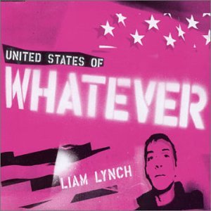Liam Lynch - United States Of Whatever (Sin - Zortam Music