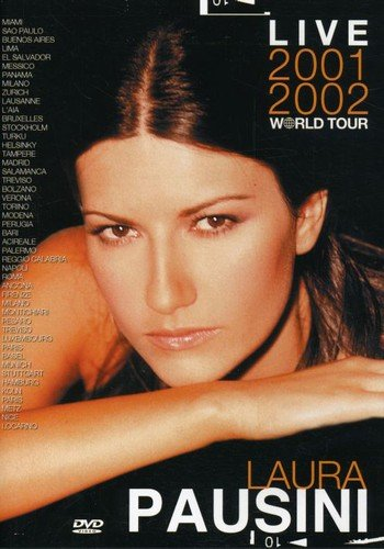 Laura Pausini: Live 2001- 2002 World Tour